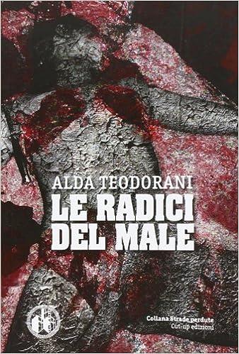 Alda Teodorani - Le radici del male (2002)