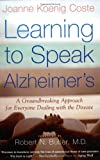Learning to Speak Alzheimer's, Joanne Koenig Coste, 0618485171