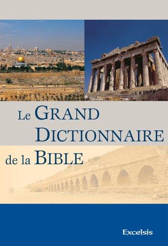 Le Grand Dictionnaire De La Bible 2e édition