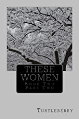 These Women - Book Two - Part Two (Volume 4) Paperback