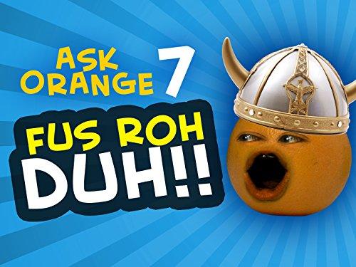 (Ask Orange 7: Fus Ro Duh! )