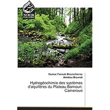 Hydrogéochimie des systèmes d'aquifères du Plateau Bamoun; Cameroun