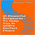 21 Powerful Scriptures - to Keep You in God's Perfect Peace | Boomy Tokan