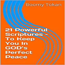 21 Powerful Scriptures - to Keep You in God's Perfect Peace