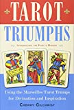 img - for Tarot Triumphs: Using the Marseilles Tarot Trumps for Divination and Inspiration book / textbook / text book