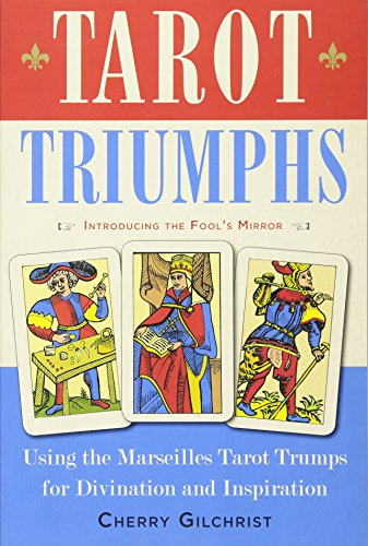 Tarot Triumphs: Using the Marseilles Tarot Trumps for Divination and - File Cherry Modern