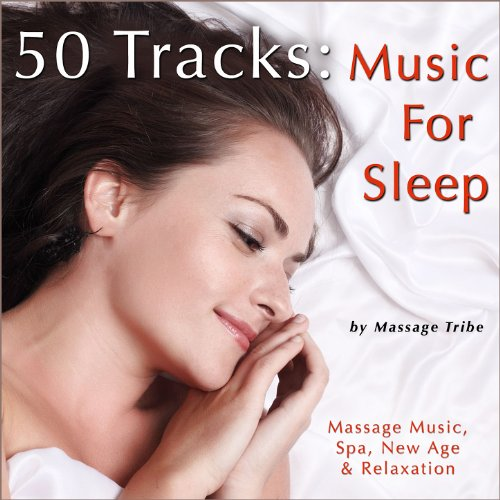 50 Tracks: Music for Sleep (Massage Music, Spa, New Age & Relaxation) (Massage Relaxation)