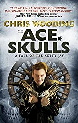 The Ace of Skulls: A Tale of the Ketty Jay (Tales of the Ketty Jay Book 4)