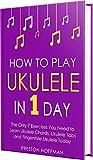 download ebook how to play ukulele: in 1 day - the only 7 exercises you need to learn ukulele chords, ukulele tabs and fingerstyle ukulele today (music best seller book 4) pdf epub