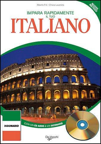 Impara rapidamente il tuo italiano. Con CD-ROM - Chiara Leverone