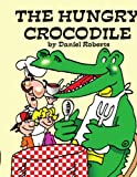 The Hungry Crocodile, Daniel Roberts, 1434357945