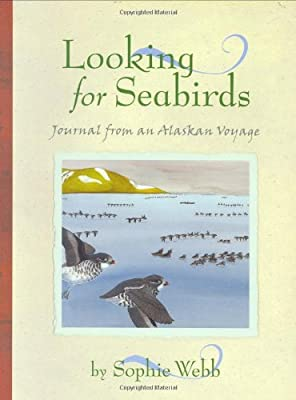 Looking for Seabirds: Journal from an Alaskan Voyage