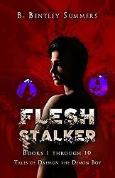 FLESH STALKER: BOOKS ONE THRU TEN (The Tales of Daemon the Demon Boy Book 1)