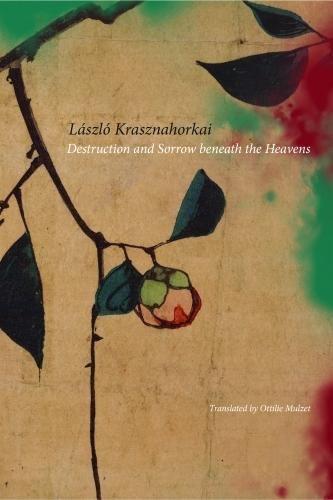 Destruction and Sorrow beneath the Heavens: Reportage (Hungarian List) pdf
