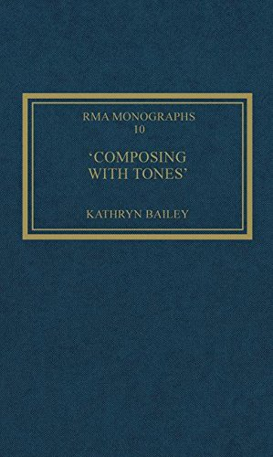 Composing with Tones: A Musical Analysis of Schoenbergs Op.23 Pieces for Piano (Royal Musical Association Monographs) Kathryn Bailey