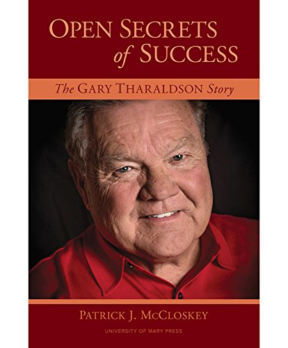 Open Secrets of Success: The Gary Tharaldson Story