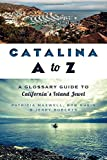 Catalina A to Z:: A Glossary Guide to California's Island Jewel