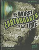 The Worst Earthquakes of All Time, Mary Englar, 1429676574