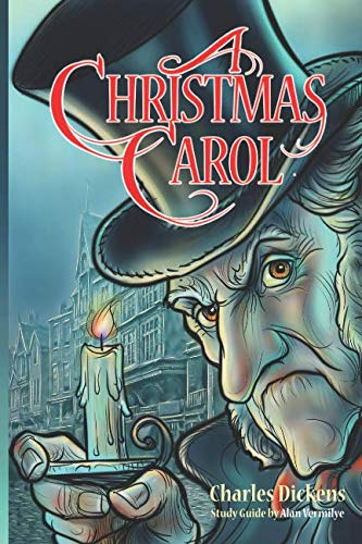 A Christmas Carol: Book and Bible Study Guide for Teenagers Based on the Charles Dickens Classic A Christmas Carol