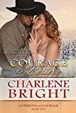 Courage to Believe (Cowboys of Courage Book 2)