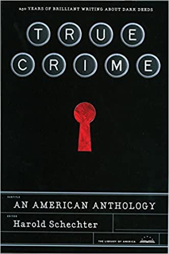 True Crime An American Anthology A Library Of America Special