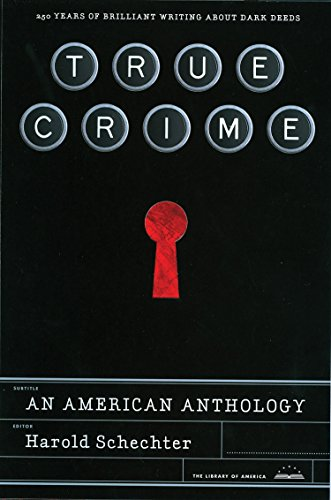 True Crime: An American Anthology: A Library of America Special Publication