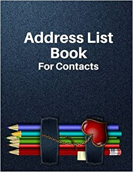 Address List Book For Contacts: Note : Addresses, Phone Numbers, Organizer  Journal Notebook 180 Pages 8.5x11: Pparker, Pie: 9781545459850: Books -  Amazon.ca
