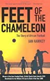 Feet of the Chameleon, Ian Hawkey, 1906032858