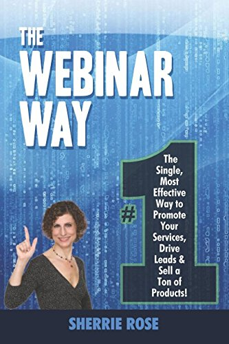 The Webinar Way  The Single  Most Effective Way To Promote Your Services  Drive Leads   Sell A Ton Of Products