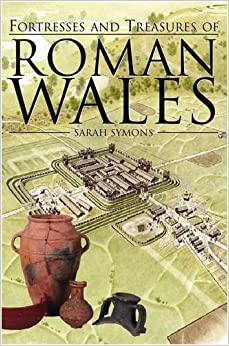 Book Fortresses and Treasures of Roman Wales (Mysterious Counties Series)