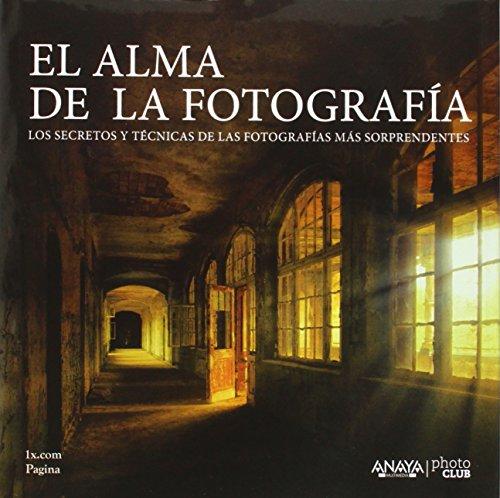 Descargar Libro El Alma De La Fotografía 1x.com