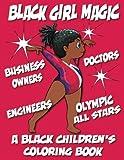 A Black Children's Coloring Book: Black Girl Magic (Volume 1)