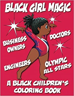 A Black Children\'s Coloring Book: Black Girl Magic (Volume 1): Kyle ...