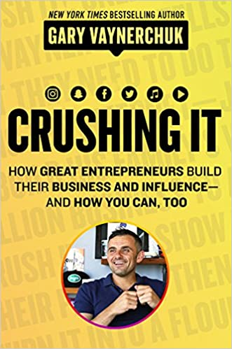 Resultado de imagen para Crushing It!: How Great Entrepreneurs Build Their Business and Influence-And How You Can, Too
