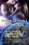 Prince Of Vezul: Tallen (Royalty Of Vezul Book 1)