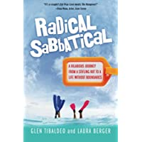 Radical Sabbatical: A Hilarious Journey From a Stifling Rut to a Life Without Boundaries