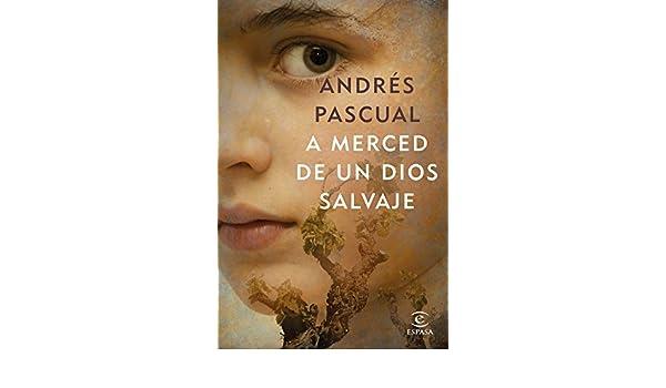 A merced de un dios salvaje (Spanish Edition) - Kindle edition by Andrés Pascual. Literature & Fiction Kindle eBooks @ Amazon.com.