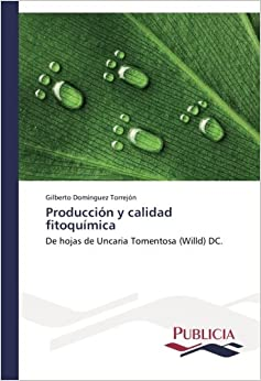 Producción y calidad fitoquímica: De hojas de Uncaria Tomentosa (Willd) DC.