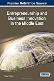img - for Entrepreneurship and Business Innovation in the Middle East (Advances in Business Strategy and Competitive Advantage) book / textbook / text book