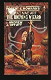 The Undying Wizard, Andrew J. Offutt, 0441845150