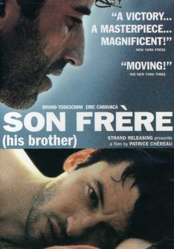 Son Frere (His Brother) Catherine Terran Bruno Todeschini Eric Caravaca Maurice Garrel