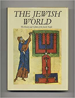The Jewish World: History and Culture of the Jewish People
