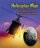 Helicopter Man, Edwin Brit Wyckoff, 0766034453