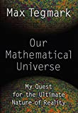 Image of Our Mathematical Universe: My Quest for the Ultimate Nature of Reality