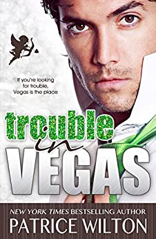 TROUBLE IN VEGAS (Looking for Trouble? Book 1) by [Wilton, Patrice]