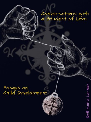 Amazoncom Conversations With A Student Of Life Essays On Child  Conversations With A Student Of Life Essays On Child Development By  Larson Beth Health Promotion Essay also Business Plan Writer Montreal  Help With Academic Writing
