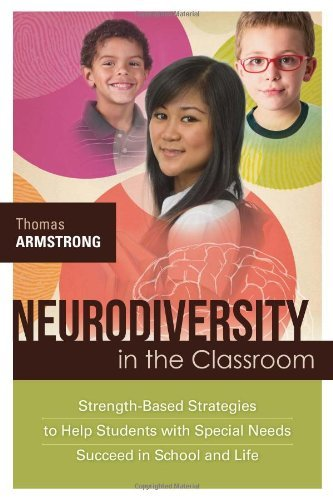Neurodiversity in the Classroom: Strength-Based Strategies to Help Students with Special Needs Succeed in School and Life by Thomas Armstrong (2012-12-13)