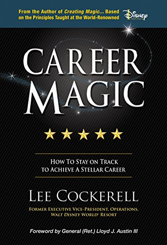 Career Magic: How To Stay On Track To Achieve A Stellar ()