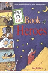 Loyola Kids Book of Heroes: Stories of Catholic Heroes and Saints throughout History Hardcover
