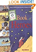 #4: Loyola Kids Book of Heroes: Stories of Catholic Heroes and Saints throughout History